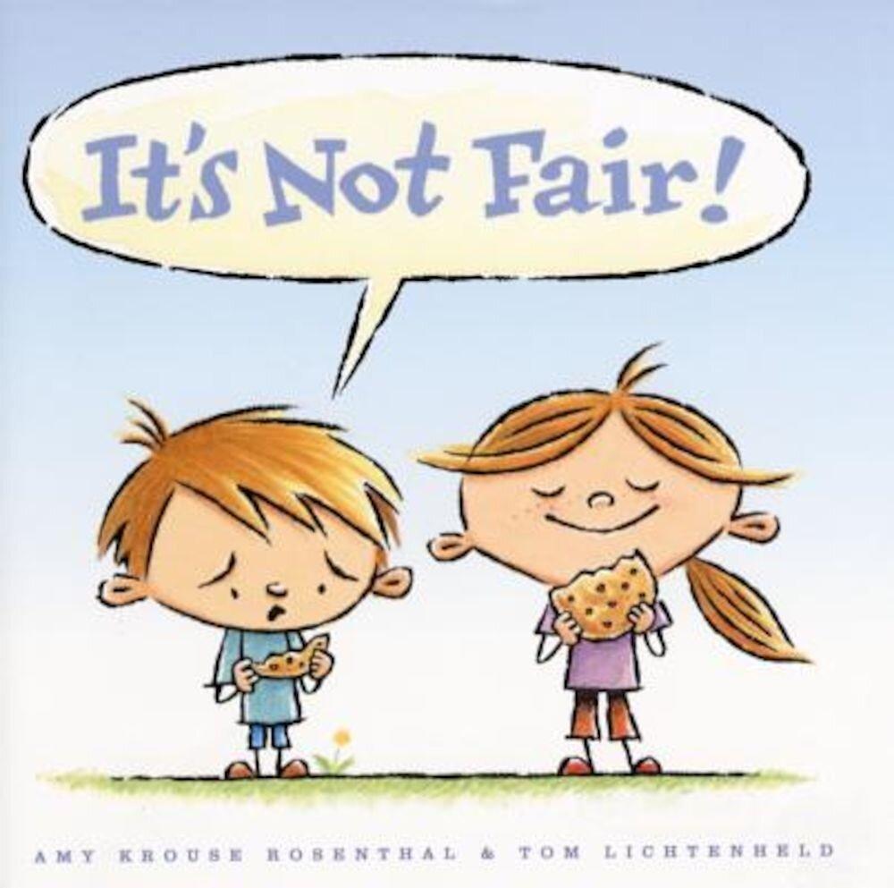 It's Not Fair!, Hardcover