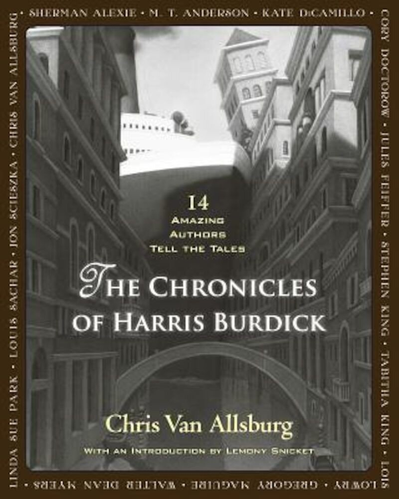 The Chronicles of Harris Burdick: 14 Amazing Authors Tell the Tales, Hardcover