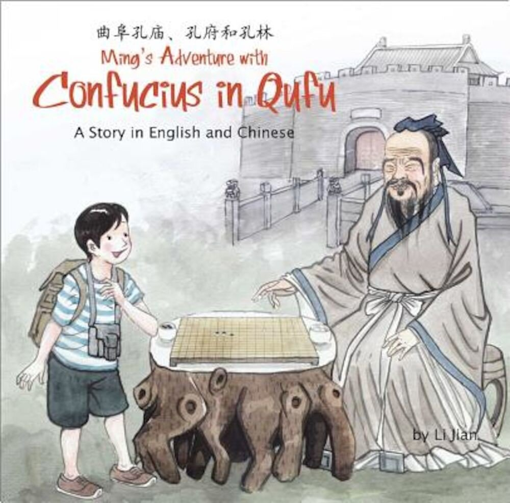 Ming's Adventure with Confucius in Qufu: A Story in English and Chinese, Hardcover