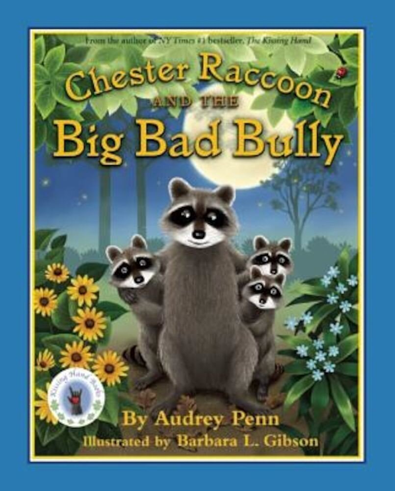 Chester Raccoon and the Big Bad Bully, Hardcover