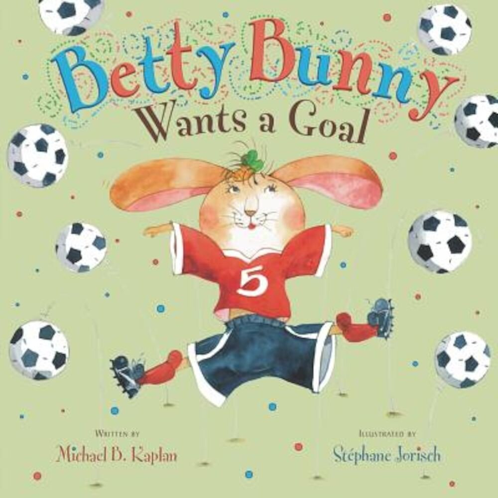 Betty Bunny Wants a Goal, Hardcover