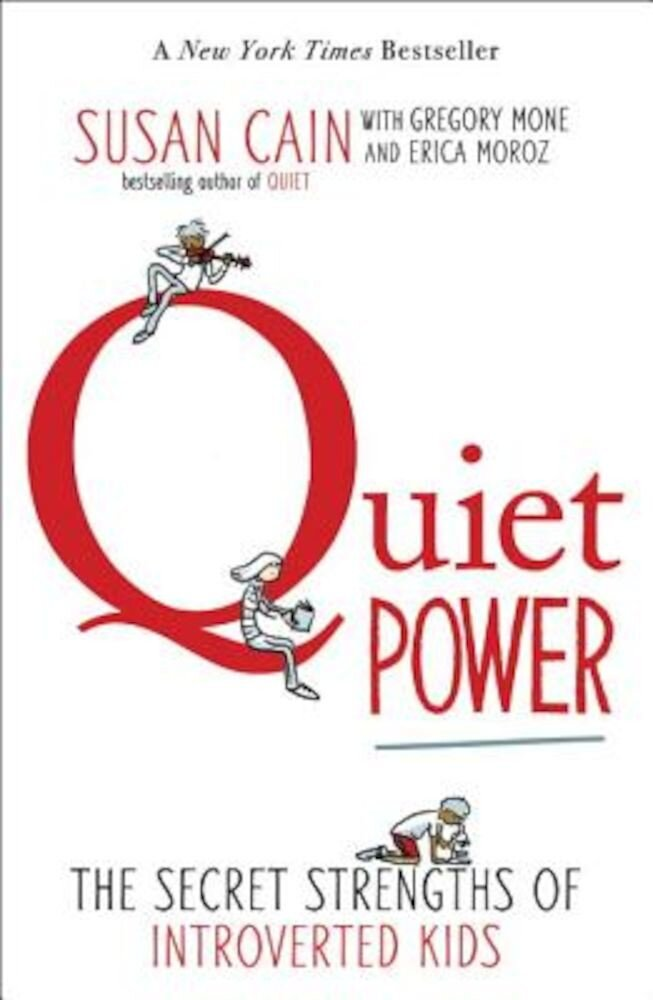 Quiet Power: The Secret Strengths of Introverted Kids, Paperback