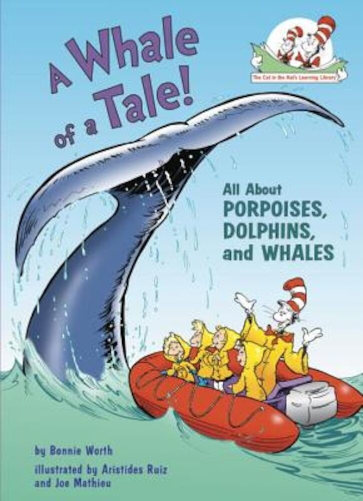 A Whale of a Tale!: All about Porpoises, Dolphins, and Whales, Hardcover