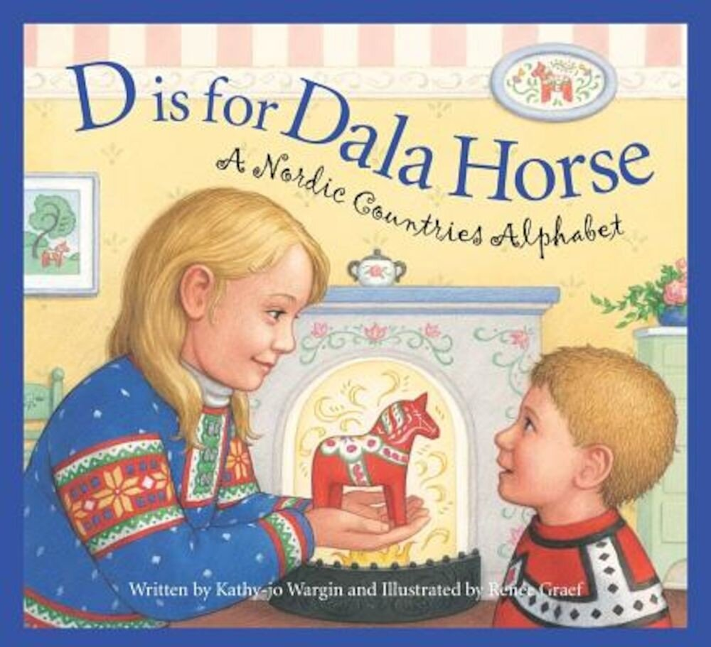 D Is for Dala Horse: A Nordic Countries Alphabet, Hardcover