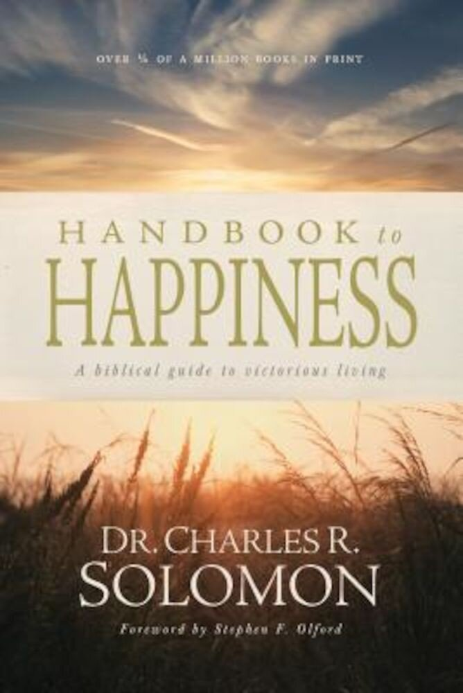 Handbook to Happiness: A Biblical Guide to Victorious Living, Paperback