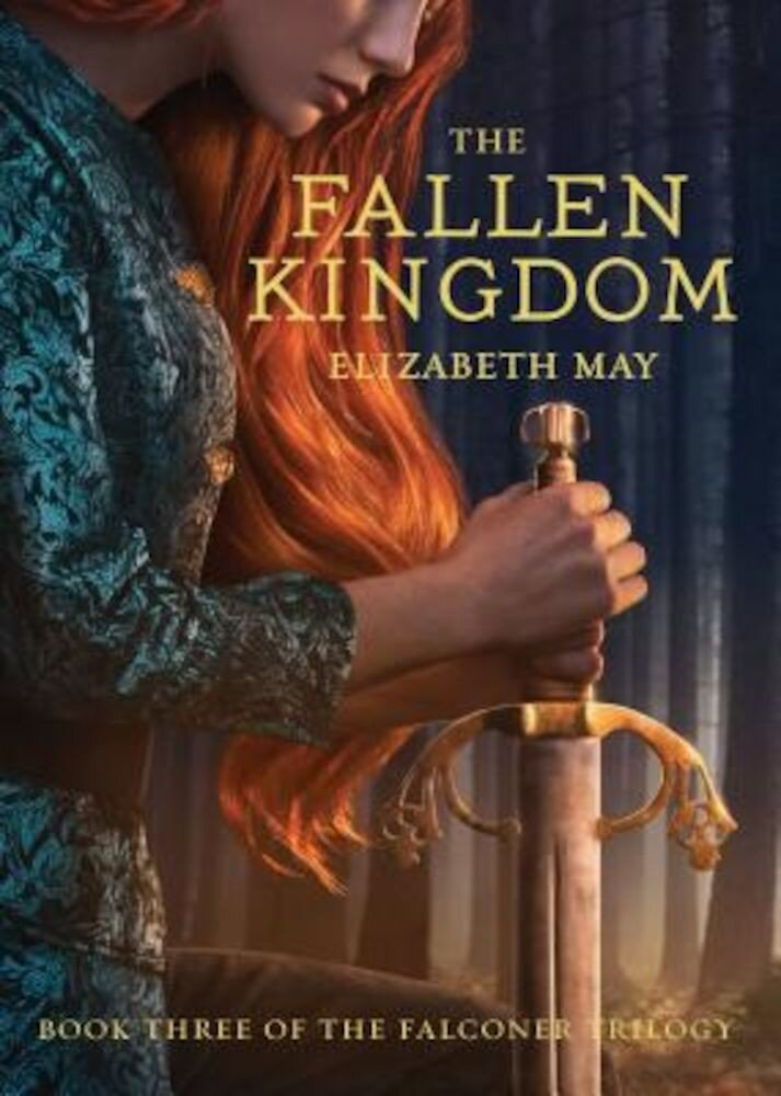 The Fallen Kingdom: Book Three of the Falconer Trilogy, Hardcover