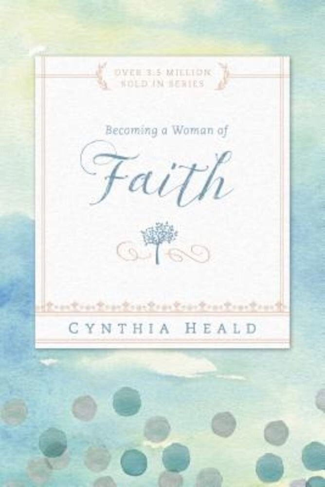 Becoming a Woman of Faith, Paperback