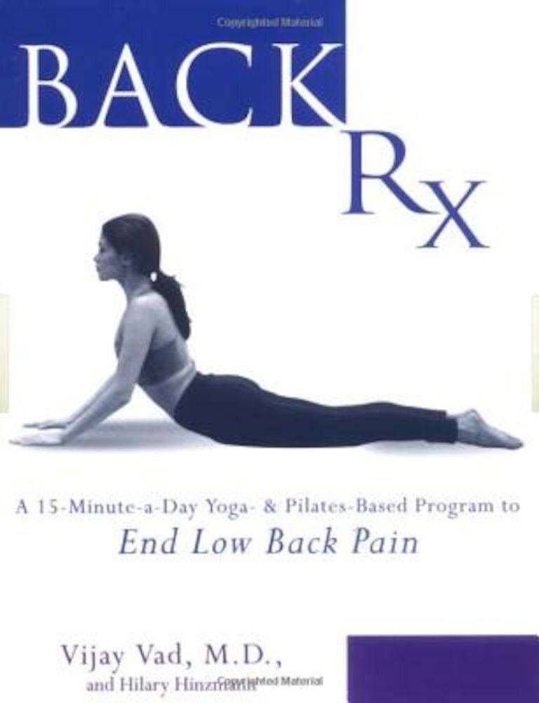 Back RX: A 15-Minute-A-Day Yoga- And Pilates-Based Program to End Low Back Pain, Paperback
