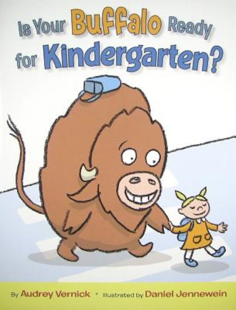 Is Your Buffalo Ready for Kindergarten?, Hardcover