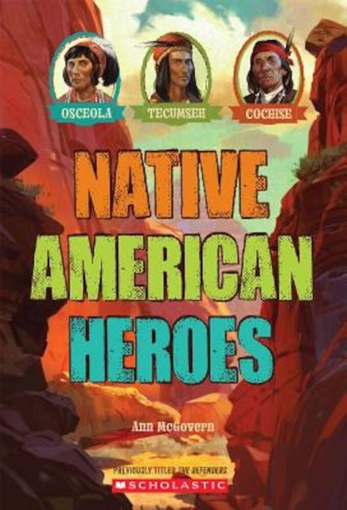Native American Heroes: Osceola, Tecumseh & Cochise, Paperback