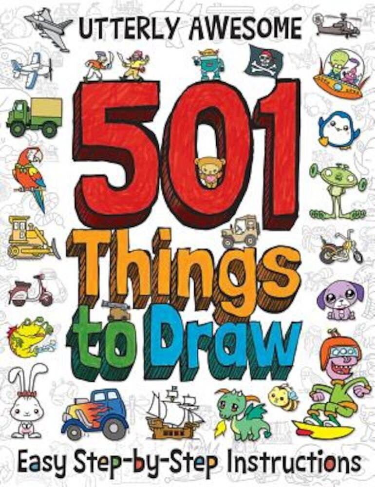 Utterly Awesome 501 Things to Draw, Paperback