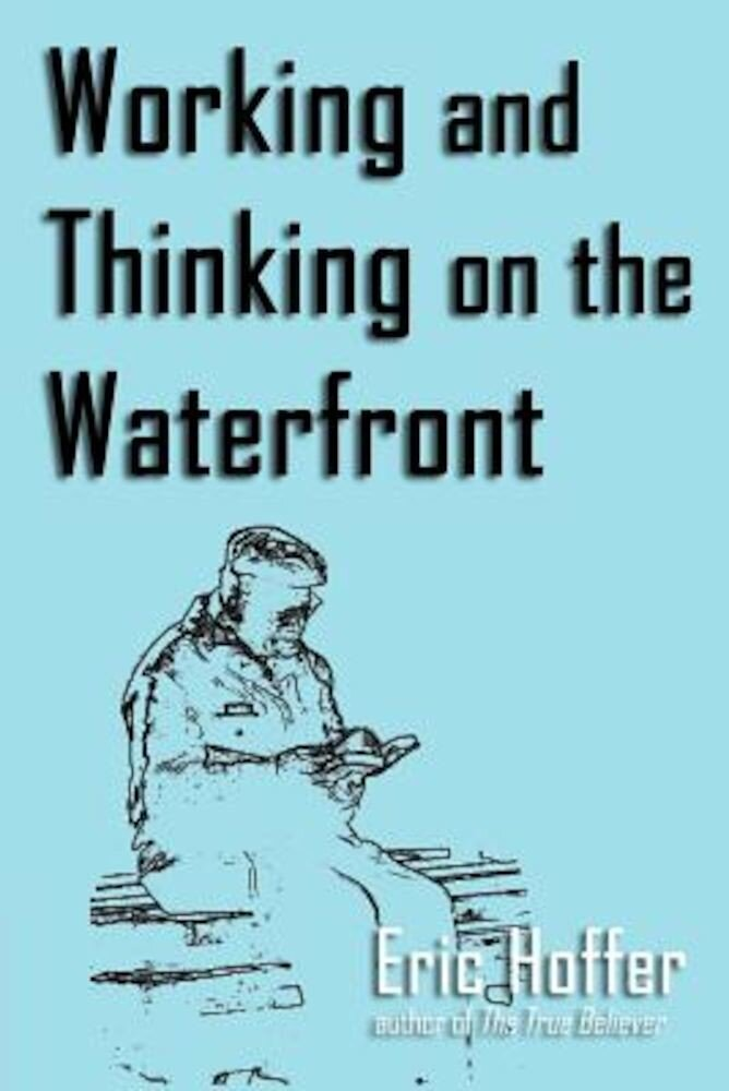 Working and Thinking on the Waterfront, Paperback