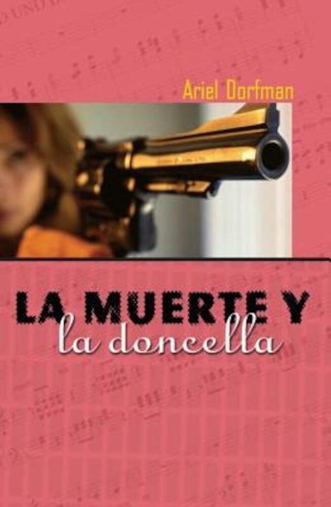 La Muerte y La Doncella = Death and the Maiden, Paperback