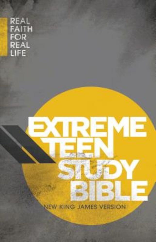 Extreme Teen Study Bible-NKJV: Real Faith for Real Life, Hardcover