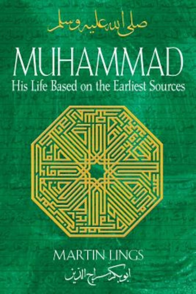 Muhammad: His Life Based on the Earliest Sources, Paperback
