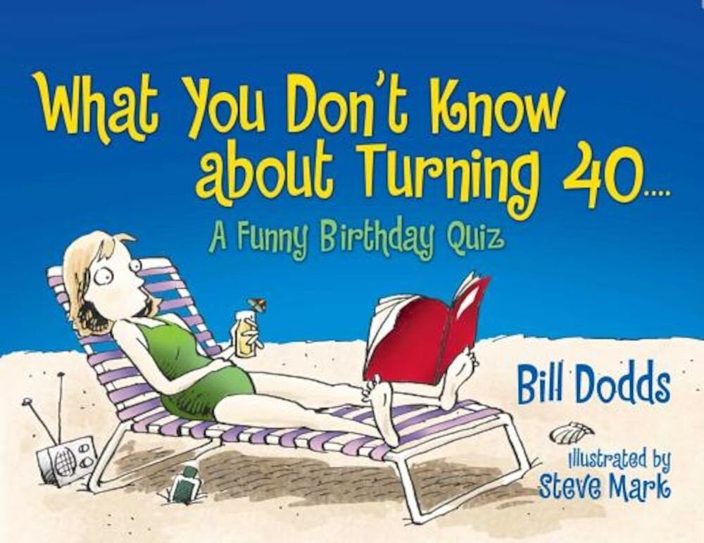 What You Don't Know about Turning 40: A Funny Birthday Quiz, Paperback