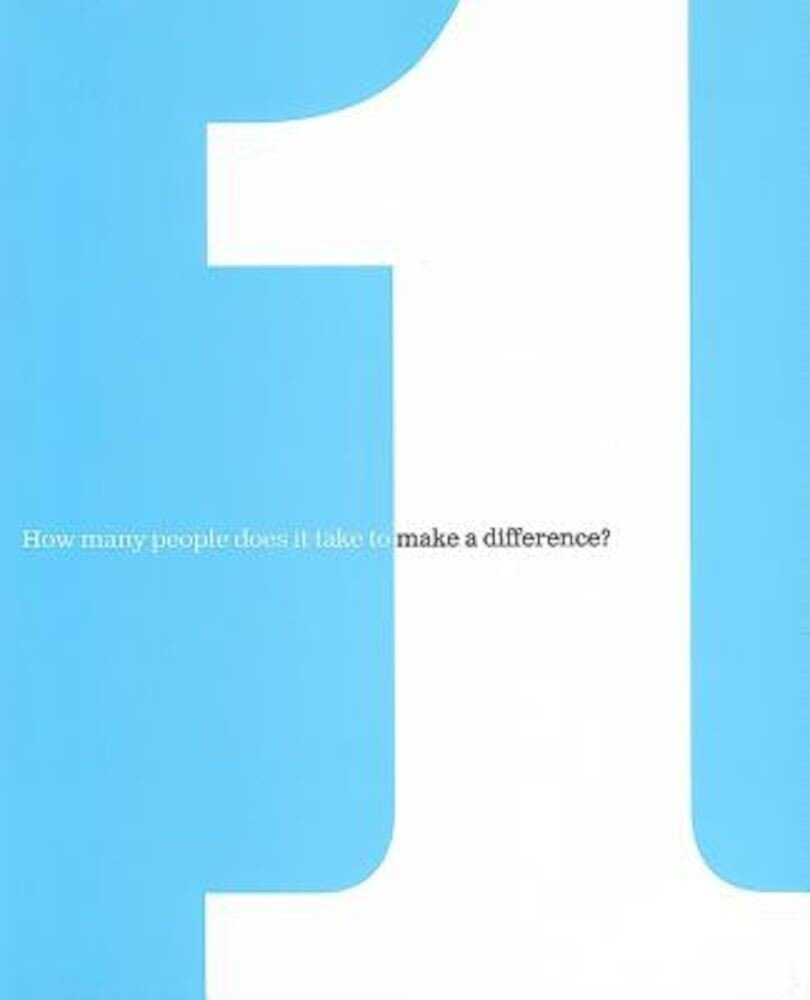 One: How Many People Does It Take to Make a Difference?, Hardcover