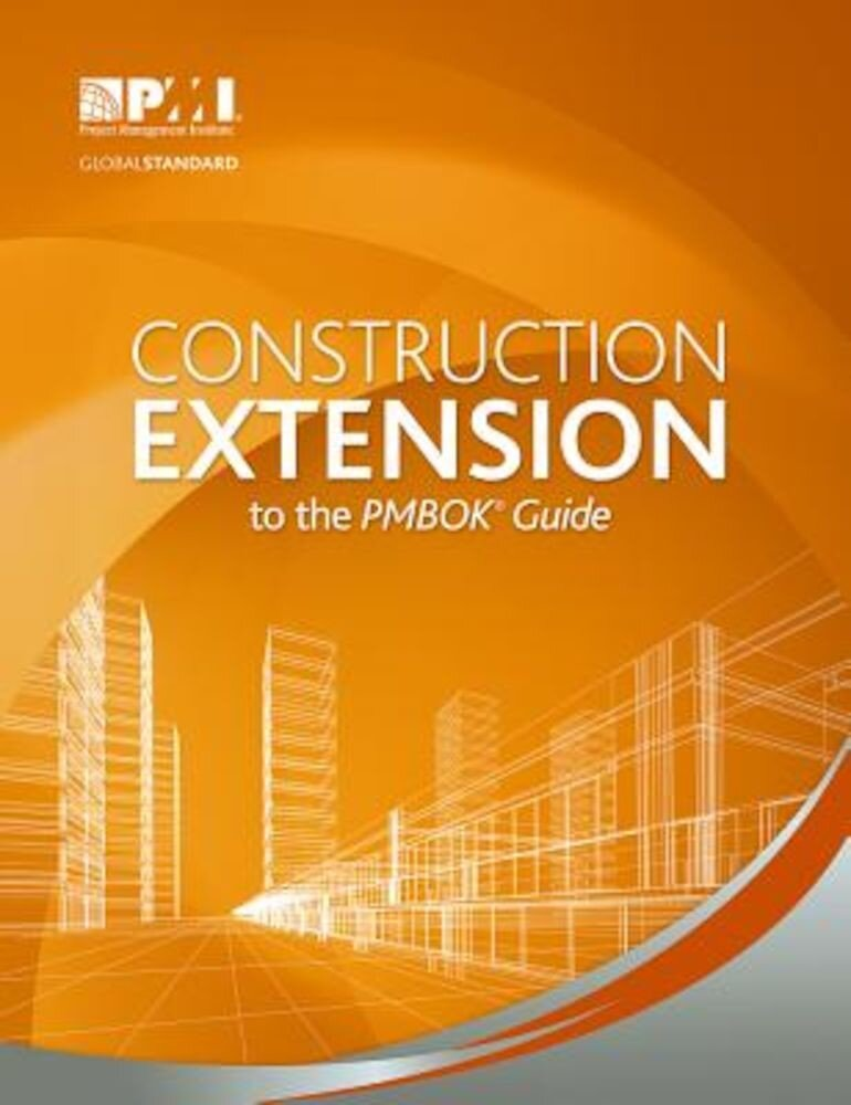 Construction Extension to the PMBOK Guide, Paperback