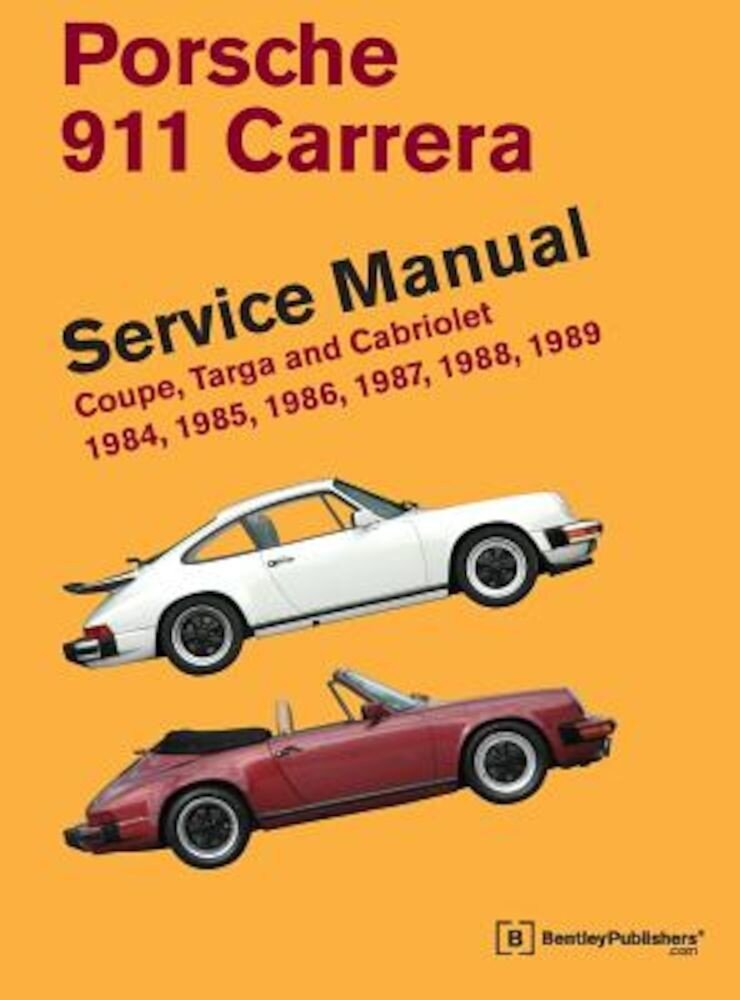 Porsche 911 Carrera Service Manual: 1984, 1985, 1986, 1987, 1988, 1989: Coupe, Targa and Cabriolet, Hardcover