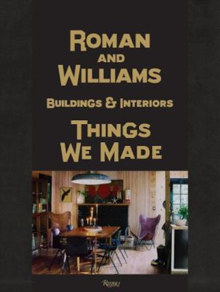 Roman and Williams Buildings and Interiors: Things We Made, Hardcover