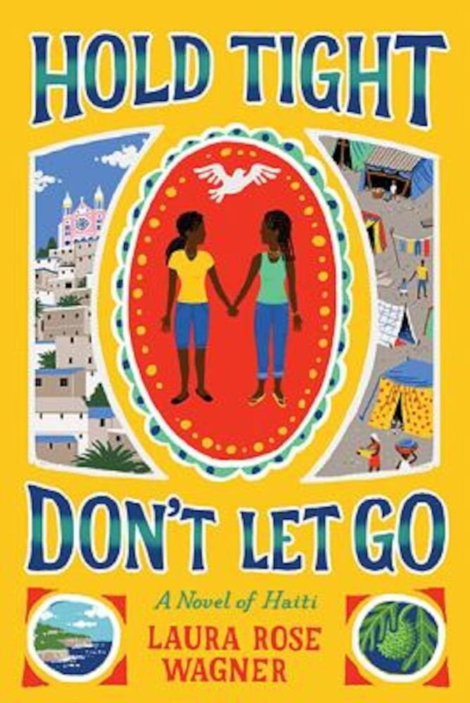 Hold Tight, Don't Let Go: A Novel of Haiti, Hardcover