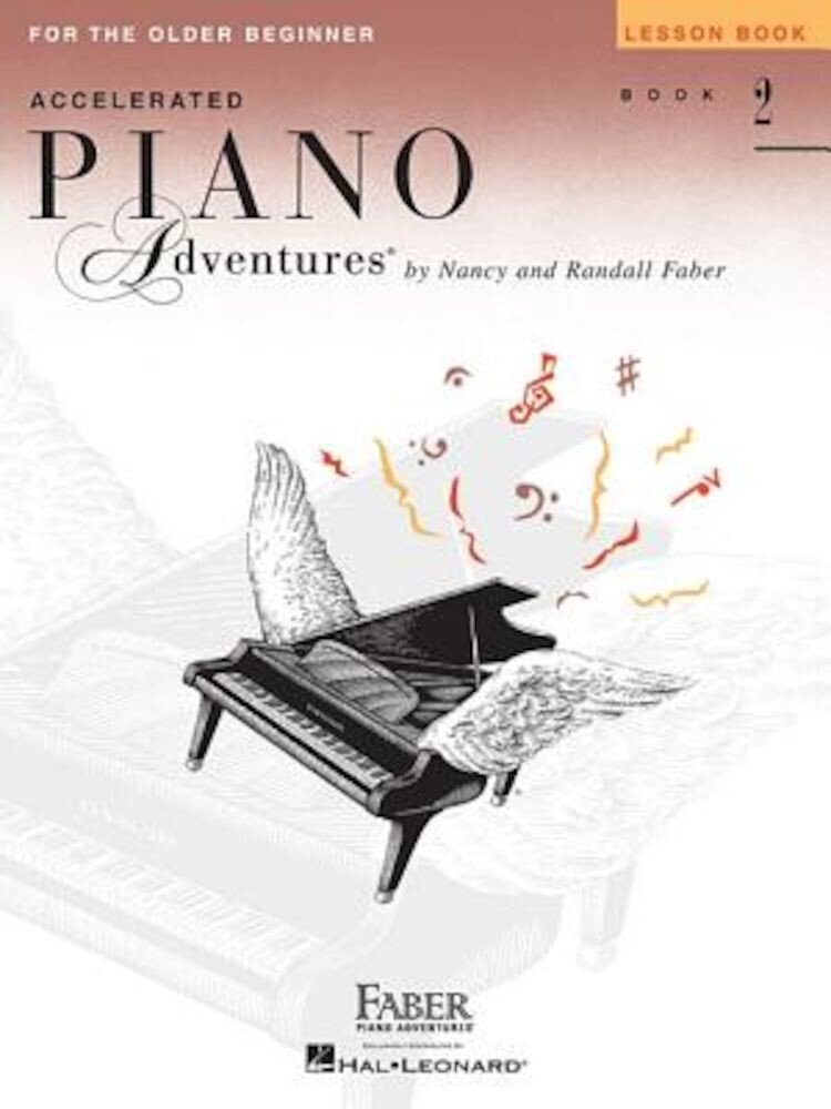 Accelerated Piano Adventures for the Older Beginner: Lesson Book 2, Paperback