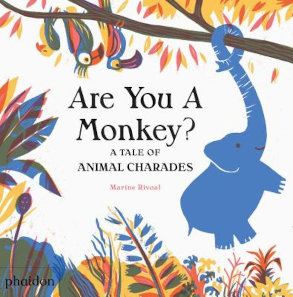 Are You a Monkey?: A Tale of Animal Charades, Hardcover