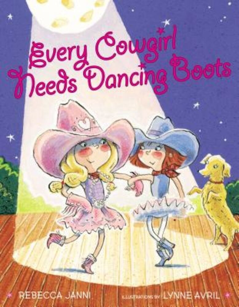 Every Cowgirl Needs Dancing Boots, Hardcover