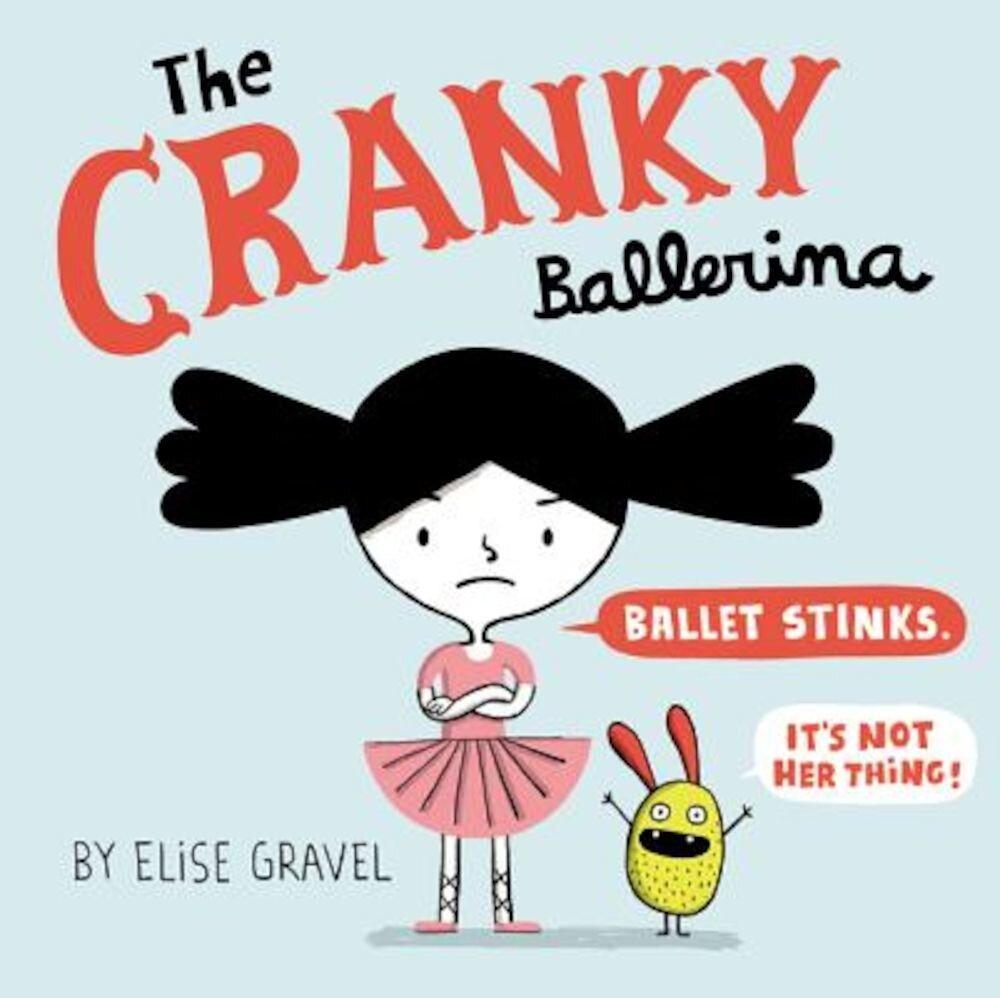 The Cranky Ballerina, Hardcover