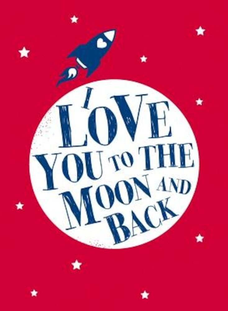 I Love You to the Moon and Back, Hardcover