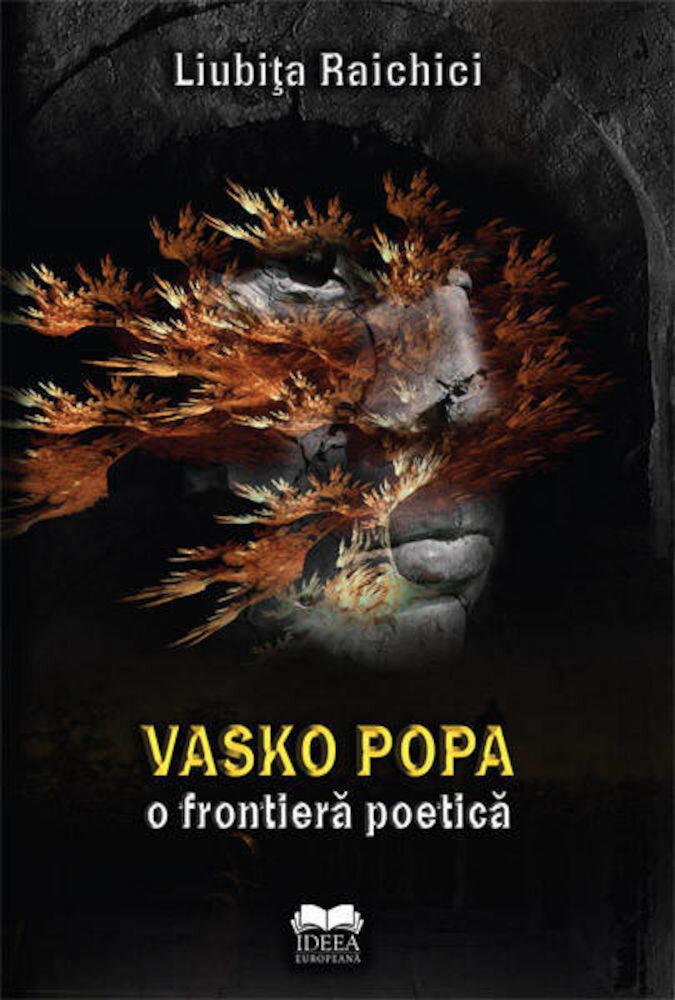Coperta Carte Vasko Popa. O frontiera poetica