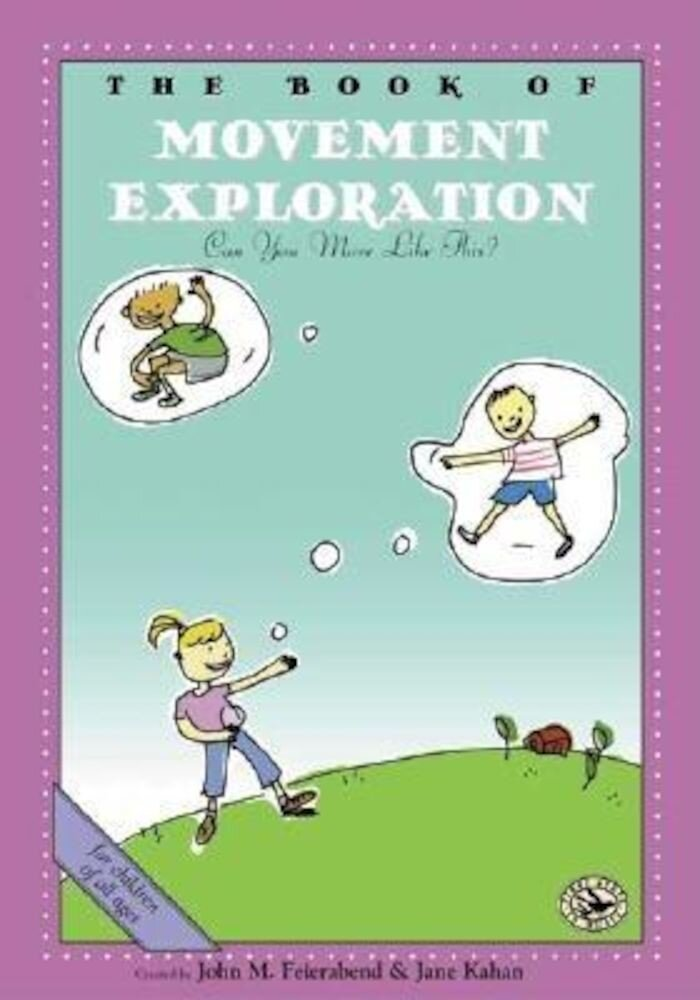 The Book of Movement Exploration: Can You Move Like This?, Paperback