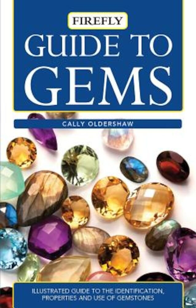 Guide to Gems: Illustrated Guide to the Identification, Properties and Use of Gemstones, Paperback