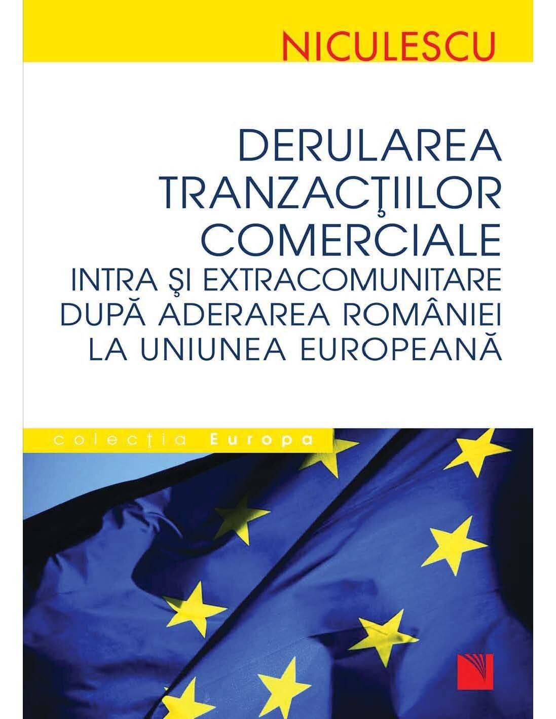 Derularea tranzactiilor comerciale intra si extra comunitare dupa aderarea Romaniei la U.E. (eBook)