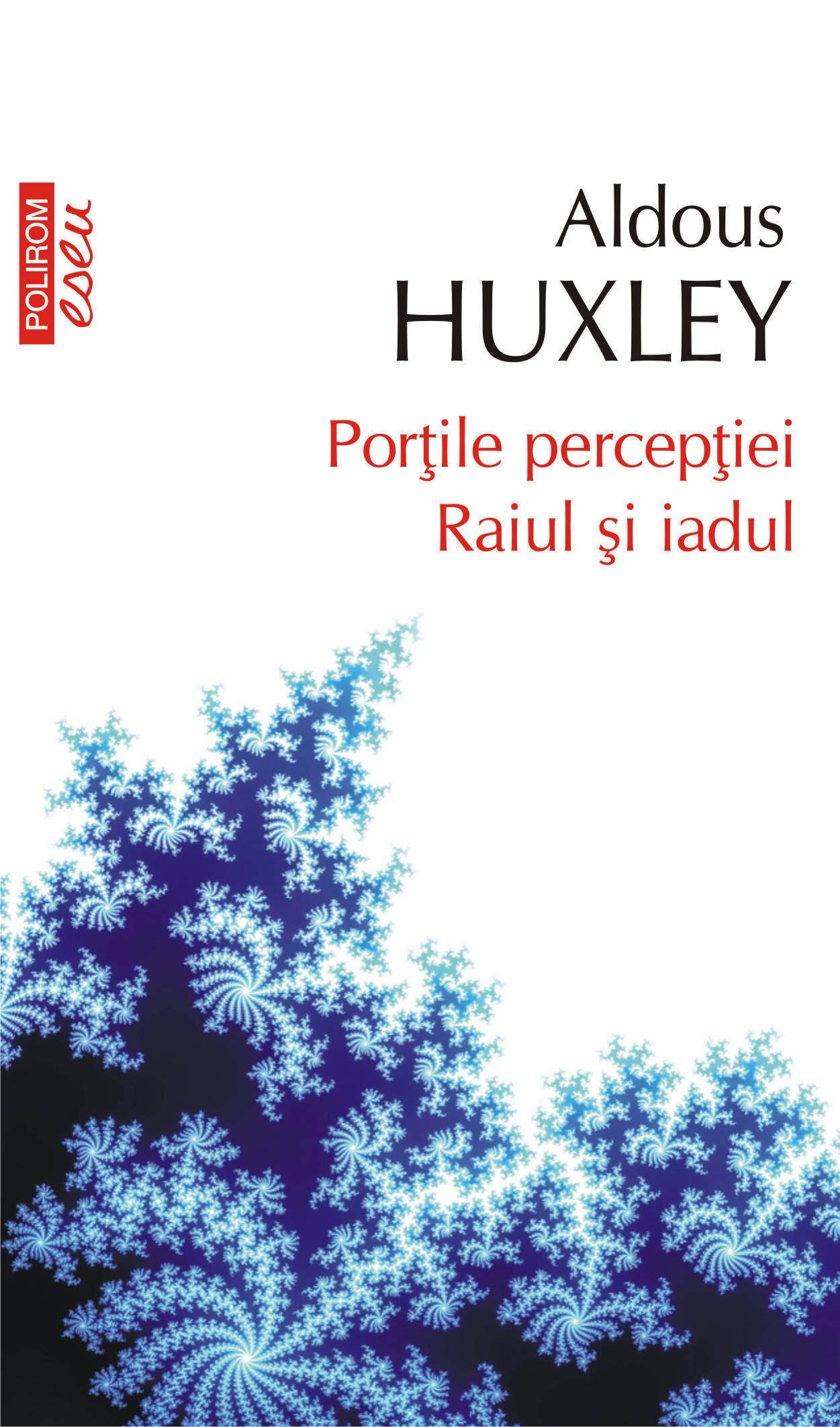Portile perceptiei. Raiul si iadul (eBook)