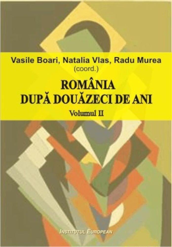 Romania dupa douazeci de ani Vol. 2