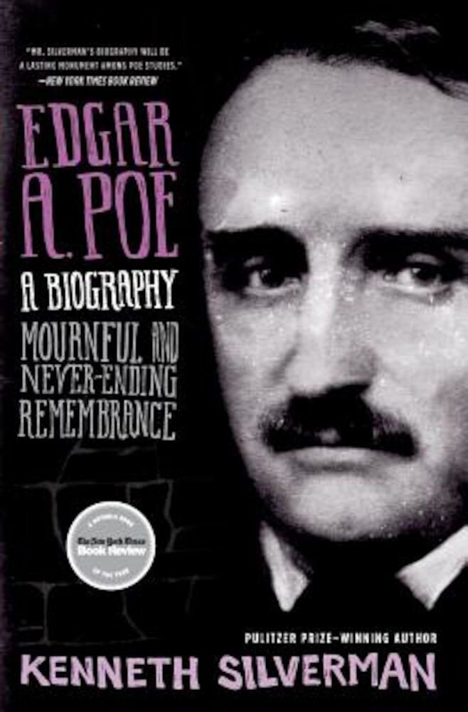 Edgar A. Poe: A Biography: Mournful and Never-Ending Remembrance, Paperback
