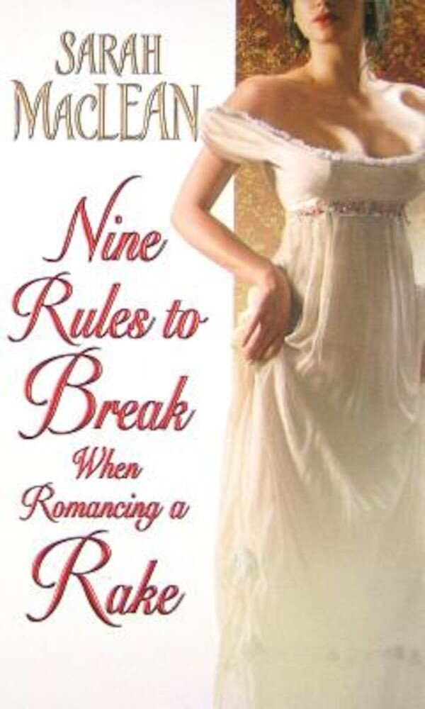 Nine Rules to Break When Romancing a Rake, Paperback
