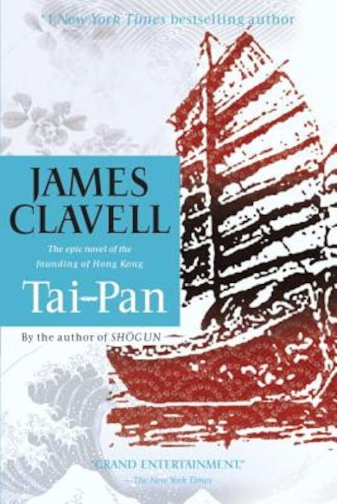 Tai-Pan: The Epic Novel of the Founding of Hong Kong, Paperback