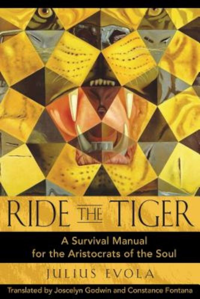 Ride the Tiger: A Survival Manual for the Aristocrats of the Soul, Hardcover