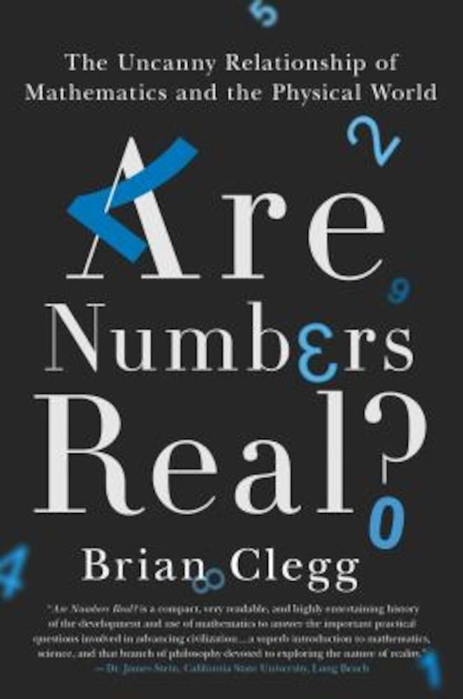 Are Numbers Real?: The Uncanny Relationship of Mathematics and the Physical World, Hardcover
