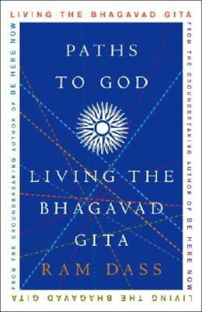 Paths to God: Living the Bhagavad Gita, Paperback