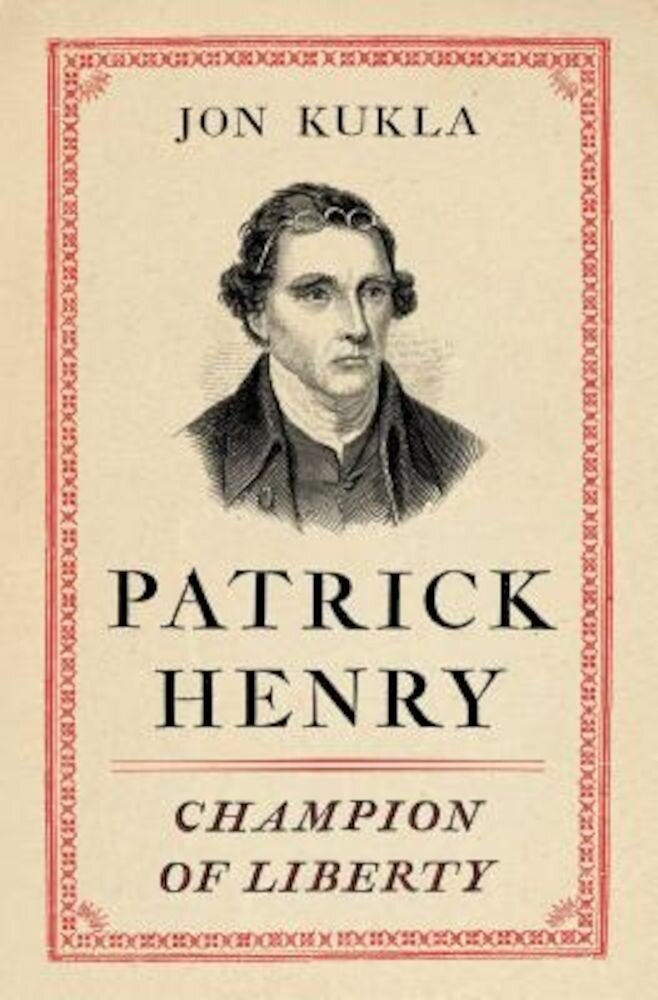 Patrick Henry: Champion of Liberty, Hardcover