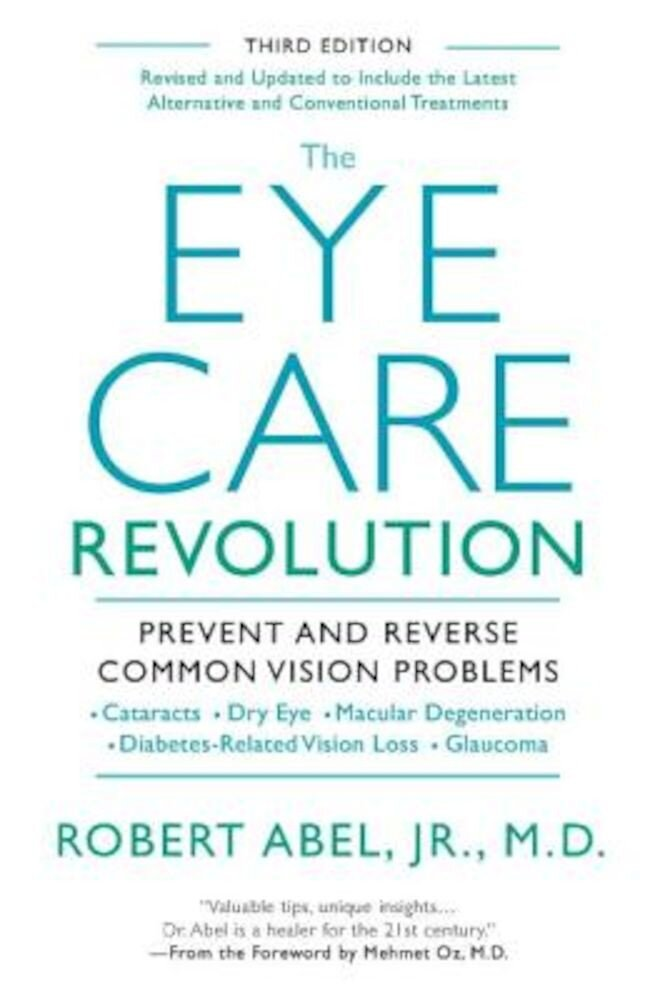 The Eye Care Revolution: Prevent and Reverse Common Vision Problems, Paperback