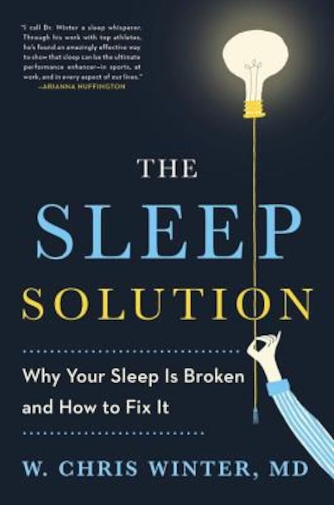 The Sleep Solution: Why Your Sleep Is Broken and How to Fix It, Hardcover