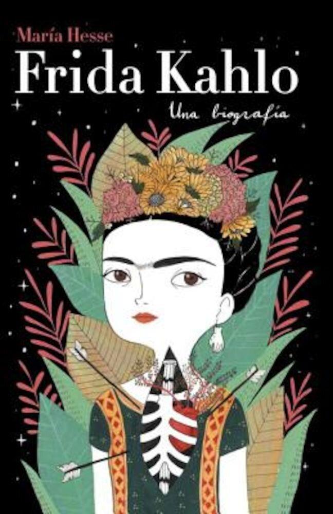 Frida Kahlo: Una Biografia, Hardcover