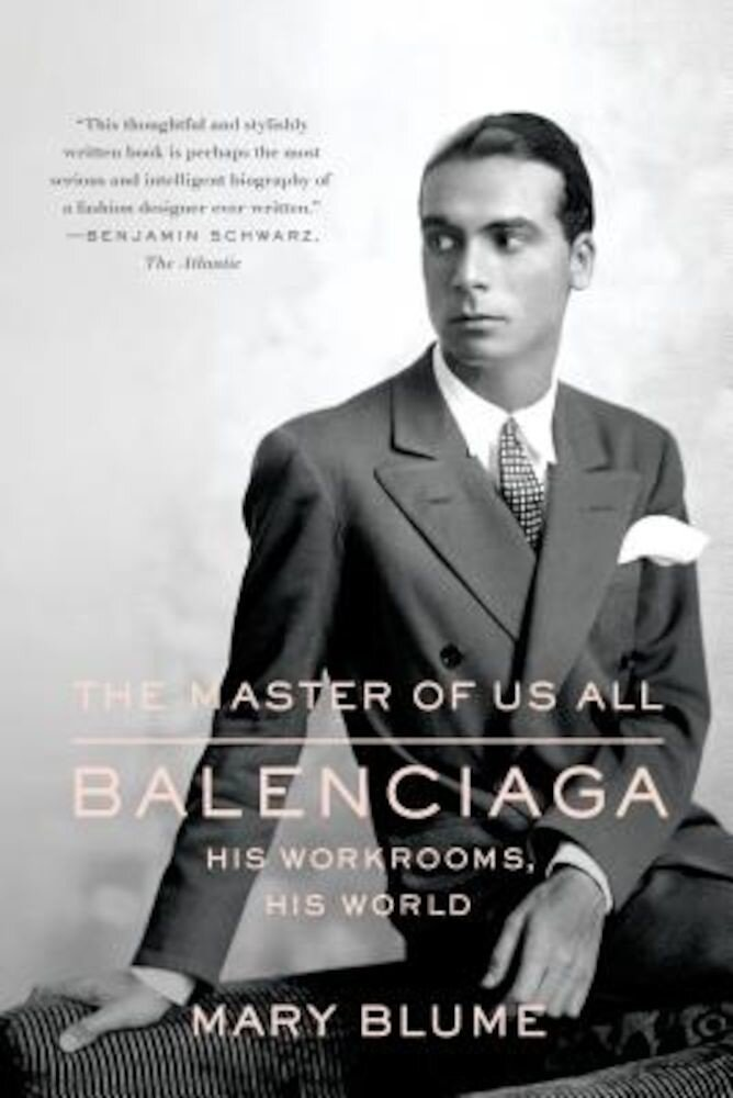 The Master of Us All: Balenciaga, His Workrooms, His World, Paperback