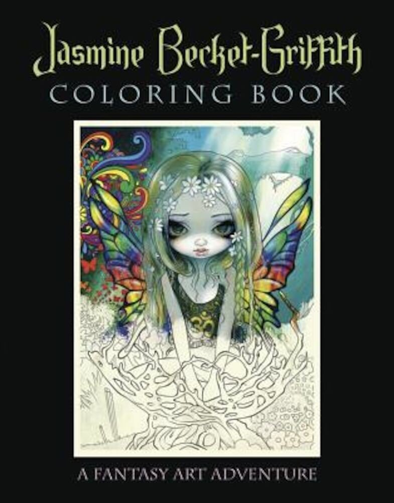Jasmine Becket-Griffith Coloring Book: A Fantasy Art Adventure, Paperback