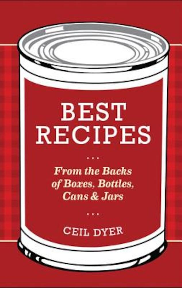 Best Recipes from the Backs of Boxes, Bottles, Cans, and Jars, Hardcover