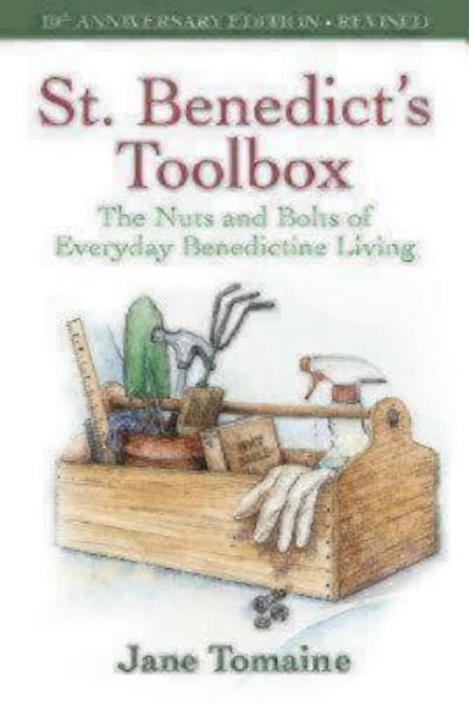 St. Benedict's Toolbox: The Nuts and Bolts of Everyday Benedictine Living (10th Anniversary Edition-Revised), Paperback